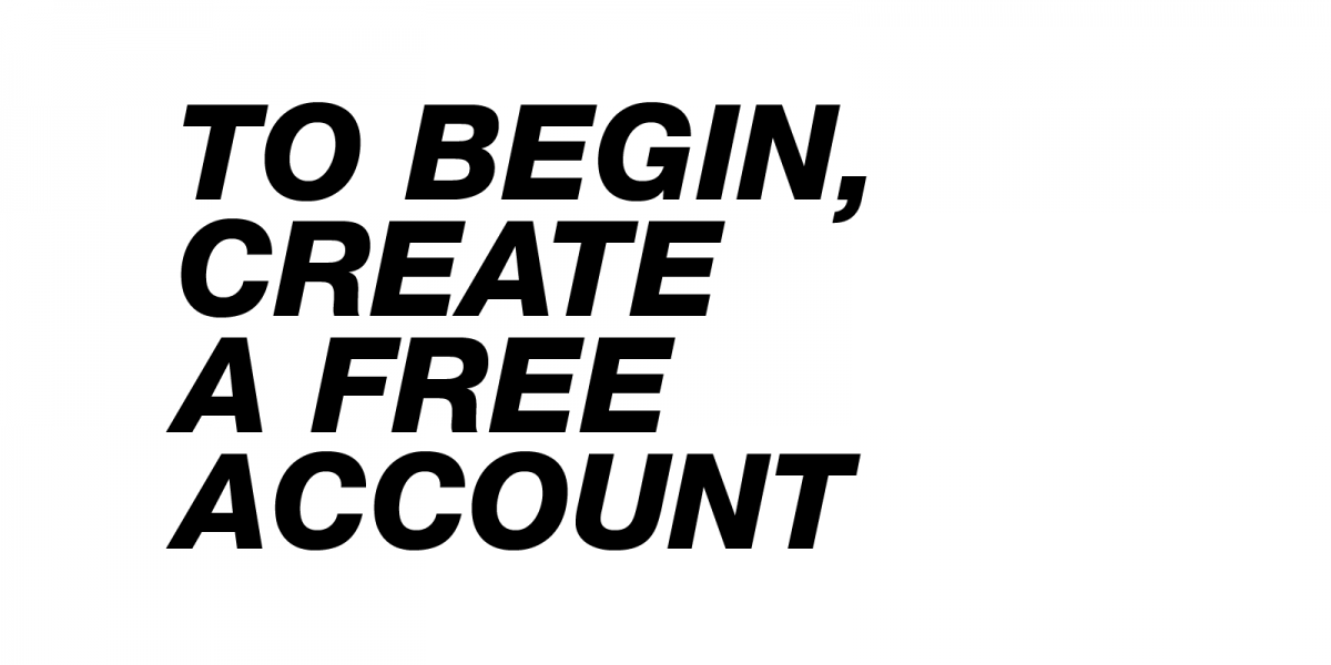 To begin, create a free account